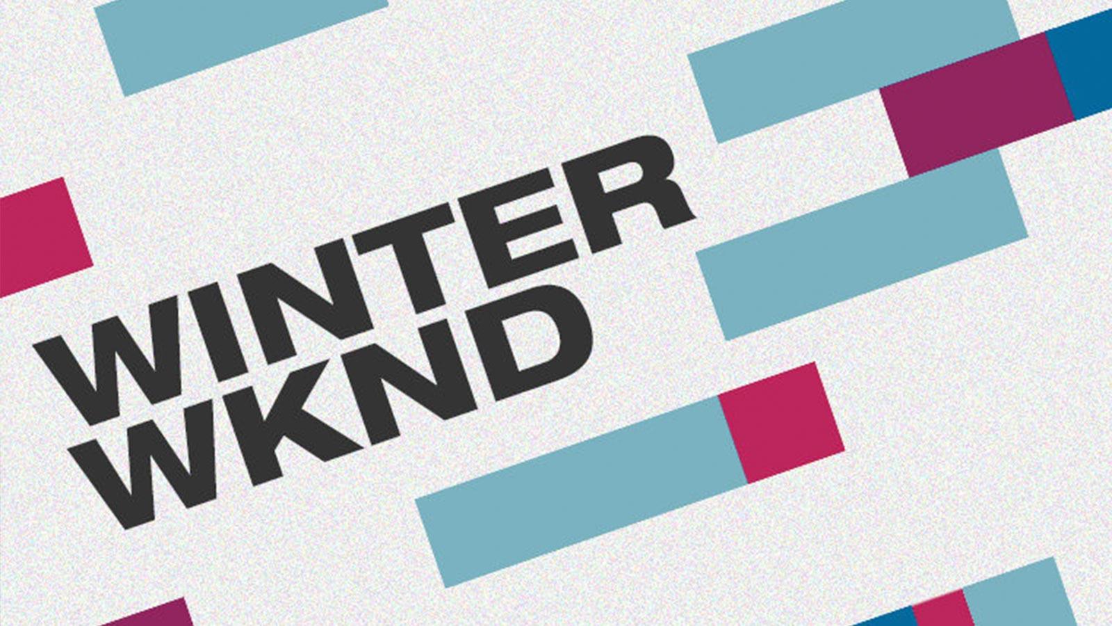 Winter WKND